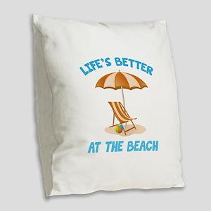 Life's Better At The Beach Burlap Throw Pillow