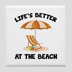 Life's Better At The Beach Tile Coaster