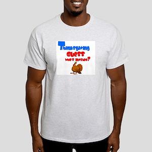 Thanksgiving Guest. :-) Light T-Shirt