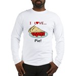 I Love Pie Long Sleeve T-Shirt