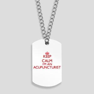 Keep calm I'm an Acupuncturist Dog Tags