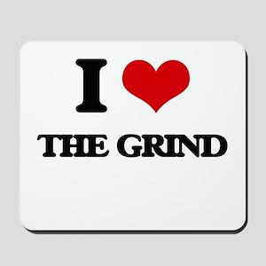 I Love The Grind Mousepad