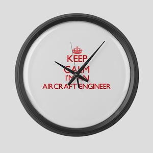 Keep calm I'm an Aircraft Enginee Large Wall Clock