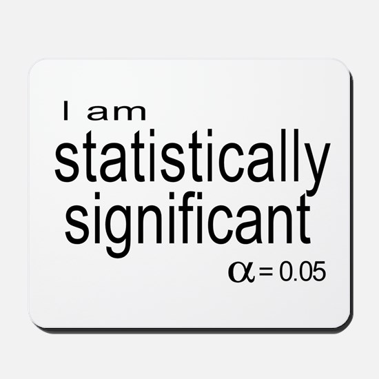 I am statistically significant Mousepad