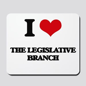 I Love The Legislative Branch Mousepad