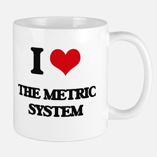 I Love The Metric System Mugs