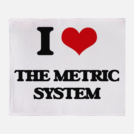 I Love The Metric System Throw Blanket