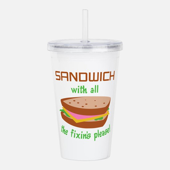 SANDWICH WITH FIXINS Acrylic Double-wall Tumbler