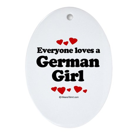 Everyone loves a German girl Oval Ornament