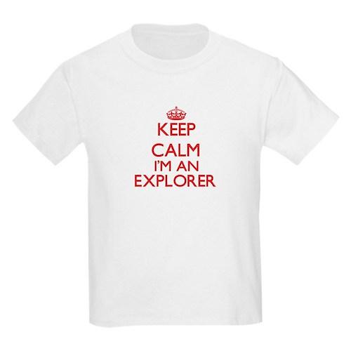 Keep calm I'm an Explorer T-Shirt