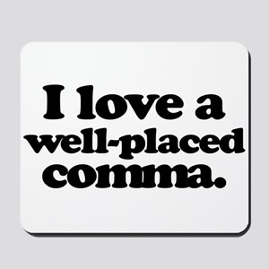 I love a well-placed comma. Mousepad