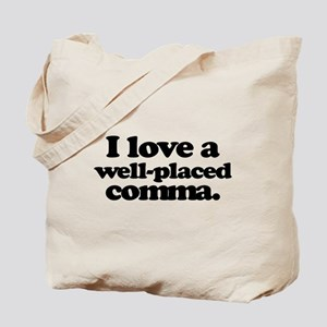 I love a well-placed comma. Tote Bag
