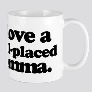 I love a well-placed comma. Mugs