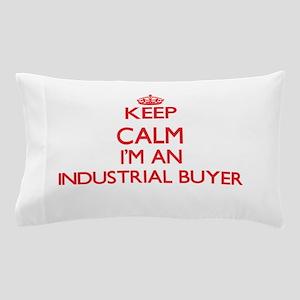 Keep calm I'm an Industrial Buyer Pillow Case
