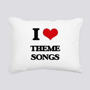 I love Theme Songs Rectangular Canvas Pillow