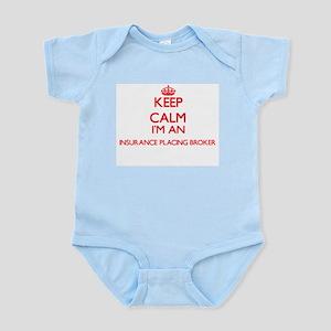 Keep calm I'm an Insurance Placing Broke Body Suit