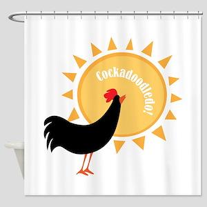 Cockadoodledo! Shower Curtain