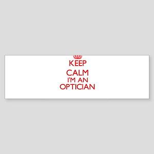 Keep calm I'm an Optician Bumper Sticker