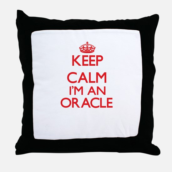 Keep calm I'm an Oracle Throw Pillow