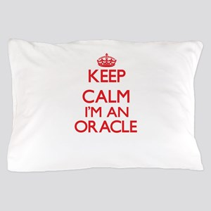 Keep calm I'm an Oracle Pillow Case