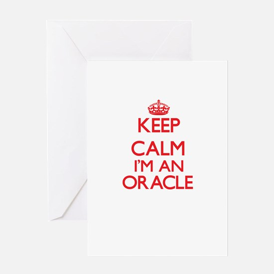 Keep calm I'm an Oracle Greeting Cards