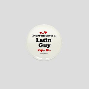 Everyone loves a Latin guy Mini Button