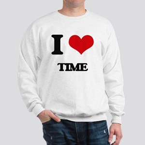 I love Time Sweatshirt