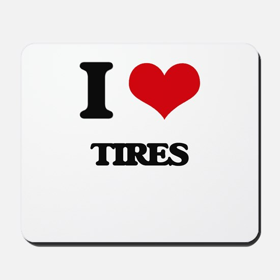 I Love Tires Mousepad