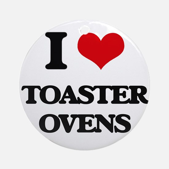 I love Toaster Ovens Ornament (Round)
