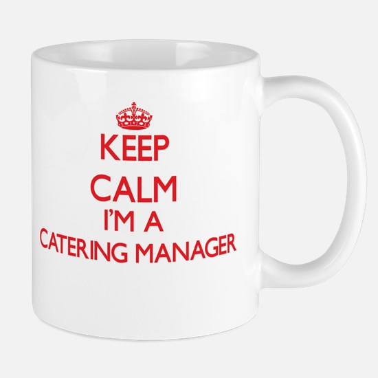 Keep calm I'm a Catering Manager Mugs