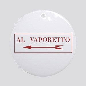 To Vaporetto, Venice (IT) Ornament (Round)