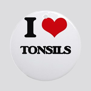 I love Tonsils Ornament (Round)