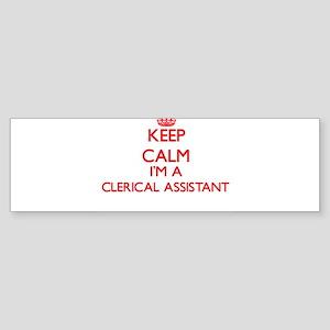 Keep calm I'm a Clerical Assistant Bumper Sticker