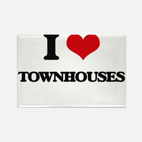 I love Townhouses Magnets