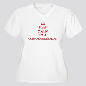 Keep calm I'm a Corporate Librar Plus Size T-Shirt