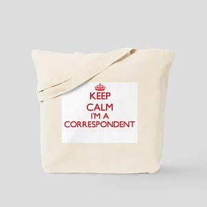 Keep calm I'm a Correspondent Tote Bag