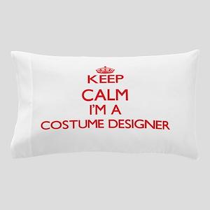 Keep calm I'm a Costume Designer Pillow Case