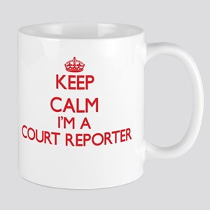 Keep calm I'm a Court Reporter Mugs