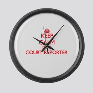 Keep calm I'm a Court Reporter Large Wall Clock