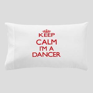Keep calm I'm a Dancer Pillow Case