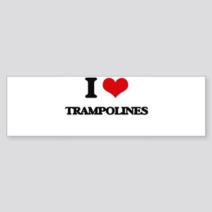 I love Trampolines Bumper Sticker