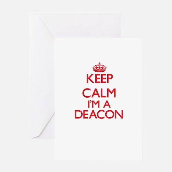 Keep calm I'm a Deacon Greeting Cards