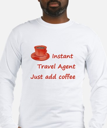 Instant Travel Agent Long Sleeve T-Shirt
