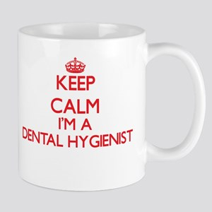 Keep calm I'm a Dental Hygienist Mugs