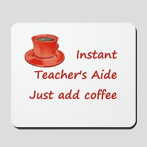 Instant Teacher Aide Mousepad