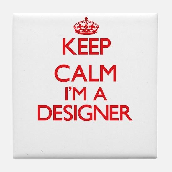 Keep calm I'm a Designer Tile Coaster