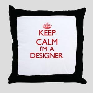 Keep calm I'm a Designer Throw Pillow