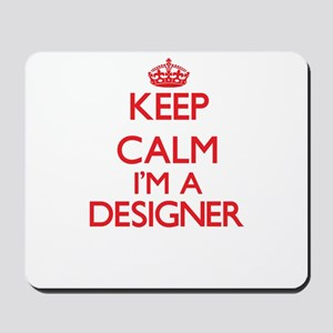 Keep calm I'm a Designer Mousepad