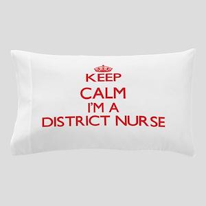Keep calm I'm a District Nurse Pillow Case