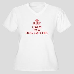Keep calm I'm a Dog Catcher Plus Size T-Shirt